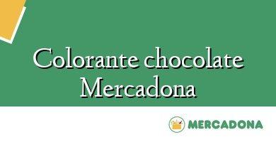 Comprar &#160Colorante chocolate Mercadona