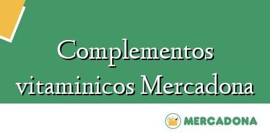 Comprar  &#160Complementos vitaminicos Mercadona