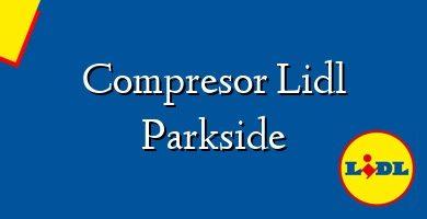 Comprar &#160Compresor Lidl Parkside