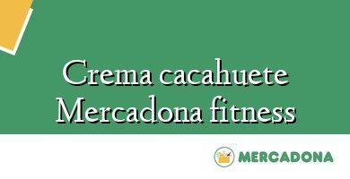Comprar &#160Crema cacahuete Mercadona fitness
