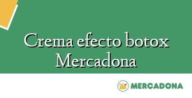 Comprar  &#160Crema efecto botox Mercadona