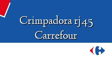 Comprar &#160Crimpadora rj45 Carrefour
