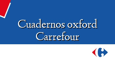 Comprar  &#160Cuadernos oxford Carrefour