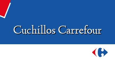 Comprar  &#160Cuchillos Carrefour