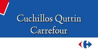 Comprar &#160Cuchillos Quttin Carrefour