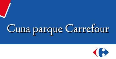 Comprar  &#160Cuna parque Carrefour