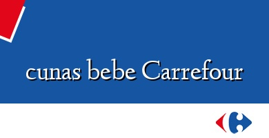 Comprar &#160cunas bebe Carrefour