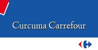Comprar  &#160Curcuma Carrefour