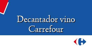 Comprar  &#160Decantador vino Carrefour