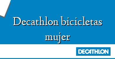 Comprar &#160Decathlon bicicletas mujer