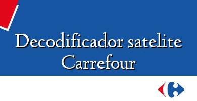 Comprar  &#160Decodificador satelite Carrefour