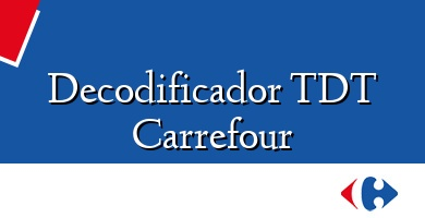 Comprar  &#160Decodificador TDT Carrefour