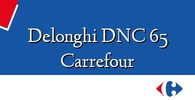 Comprar  &#160Delonghi DNC 65 Carrefour