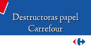 Comprar &#160Destructoras papel Carrefour