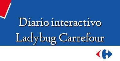 Comprar  &#160Diario interactivo Ladybug Carrefour