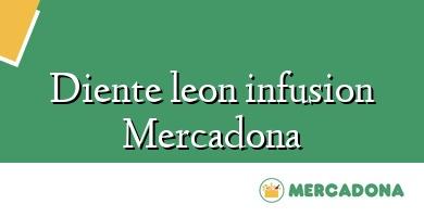 Comprar  &#160Diente leon infusion Mercadona