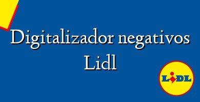 Comprar &#160Digitalizador negativos Lidl