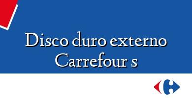 Comprar  &#160Disco duro externo Carrefour s