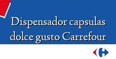 Comprar  &#160Dispensador capsulas dolce gusto Carrefour