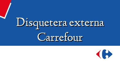 Comprar  &#160Disquetera externa Carrefour
