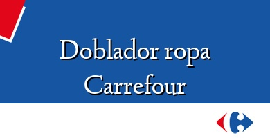 Comprar  &#160Doblador ropa Carrefour