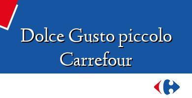 Comprar &#160Dolce Gusto piccolo Carrefour