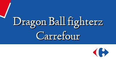 Comprar &#160Dragon Ball fighterz Carrefour