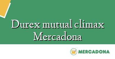 Comprar &#160Durex mutual climax Mercadona