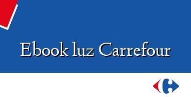 Comprar  &#160Ebook luz Carrefour