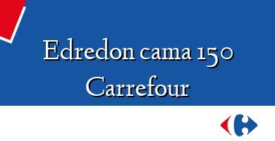 Comprar &#160Edredon cama 150 Carrefour