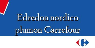 Comprar  &#160Edredon nordico plumon Carrefour