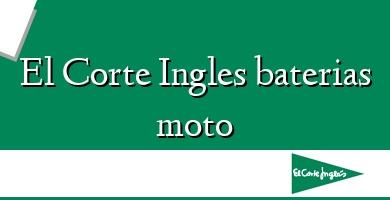 Comprar  &#160El Corte Ingles baterias moto