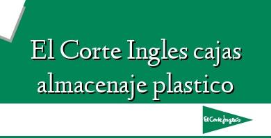 Comprar &#160El Corte Ingles cajas almacenaje plastico