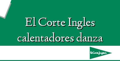 Comprar  &#160El Corte Ingles calentadores danza