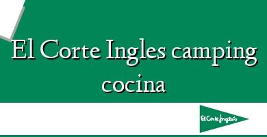 Comprar  &#160El Corte Ingles camping cocina
