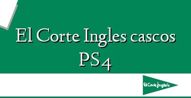Comprar  &#160El Corte Ingles cascos PS4