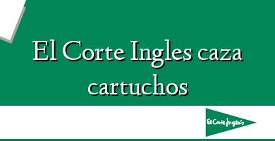 Comprar  &#160El Corte Ingles caza cartuchos