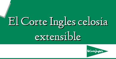 Comprar  &#160El Corte Ingles celosia extensible