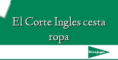Comprar  &#160El Corte Ingles cesta ropa