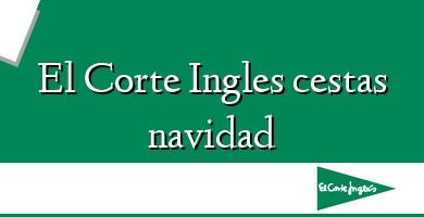Comprar  &#160El Corte Ingles cestas navidad