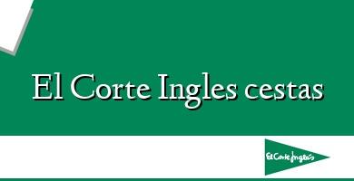Comprar  &#160El Corte Ingles cestas