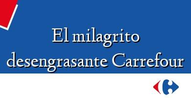 Comprar &#160El milagrito desengrasante Carrefour