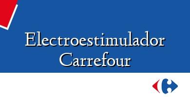 Comprar &#160Electroestimulador Carrefour