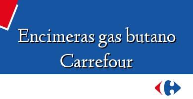 Comprar  &#160Encimeras gas butano Carrefour