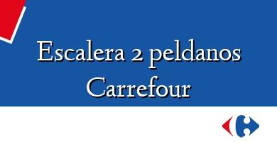 Comprar &#160Escalera 2 peldanos Carrefour