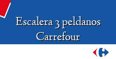 Comprar &#160Escalera 3 peldanos Carrefour