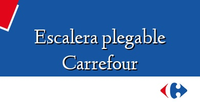 Comprar  &#160Escalera plegable Carrefour