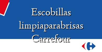 Comprar  &#160Escobillas limpiaparabrisas Carrefour