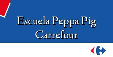 Comprar  &#160Escuela Peppa Pig Carrefour