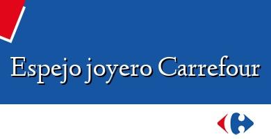 Comprar  &#160Espejo joyero Carrefour
